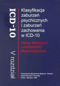Klasyfikacja zaburzeń psychicznych i zaburzeń zachowania ICD-10 t.1+2