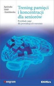Trening pamięci i koncentracji dla seniorów Przykłady zajęć dla prowadzących warsztaty