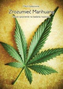 Zrozumieć marihuanę Nowe spojrzenie na badania naukowe