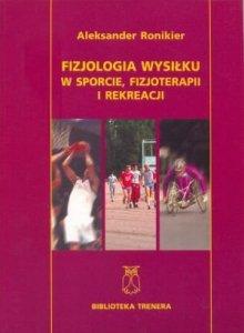 Fizjologia wysiłku w sporcie, fizjoterapii i rekreacji