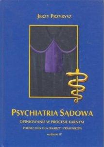 Psychiatria sądowa - opiniowanie w procesie karnym