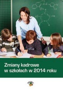 Zmiany kadrowe w szkołach w 2014 roku + CD