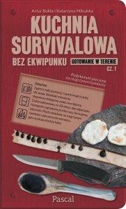 Kuchnia survivalowa bez ekwipunku Gotowanie w terenie Część 1