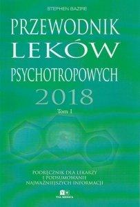 Przewodnik leków psychotropowych 2018 Tom 1