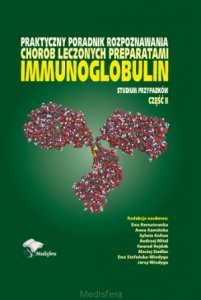 Praktyczny poradnik rozpoznawania chorób leczonych preparatami immunoglobulin. Studium przypadków, część II