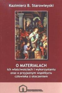 O materiałach Ich właściwościach i wykorzystaniu oraz o przyjaznym współżyciu człowieka z otoczeniem