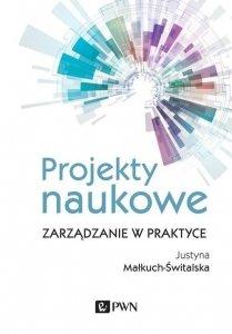 Projekty naukowe Zarządzanie w praktyce