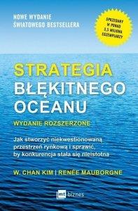 Strategia błękitnego oceanu jak stworzyć wolną przestrzeń rynkową i sprawić by konkurencja stała się nieistotna