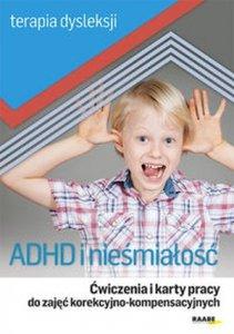 ADHD i nieśmiałość Ćwiczenia i karty pracy do zajęć korekcyjno-kompensacyjnych Terapia dysleksji