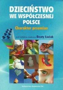 Dzieciństwo we współczesnej Polsce Charakter przemian