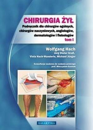 Chirurgia żył tom 1 Podręcznik dla chirurgów ogólnych chirurgów.
