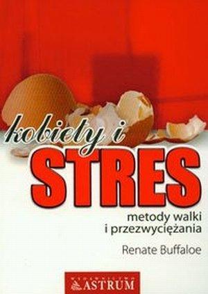 Kobiety i stres Metody walki i przezwyciężania