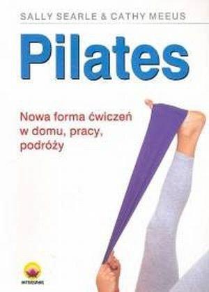 Pilates Nowa forma ćwiczeń w domu, pracy, podróży