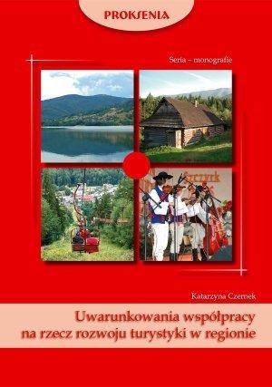 Uwarunkowania współpracy na rzecz rozwoju turystyki w regionie