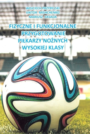 Fizyczne i funkcjonalne przygotowanie piłkarzy wysokiej klasy