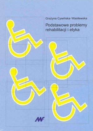 Podstawowe problemy rehabilitacji i etyka