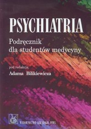 Psychiatria Podręcznik dla studentów medycyny A. Bilikiewicz