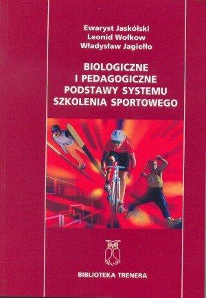 Biologiczne i pedagogiczne podstawy systemu szkolenia sportowego
