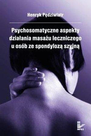 Psychosomatyczne aspekty działania masażu leczniczego u osób...