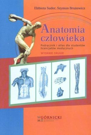 Anatomia człowieka Podręcznik i atlas dla studentów licencjatów