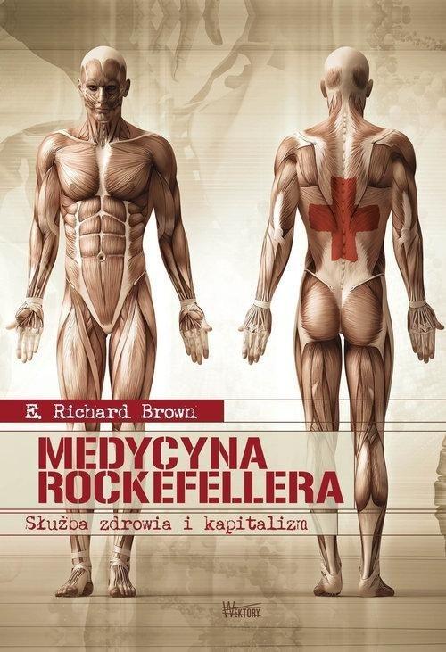 Medycyna Rockefellera Służba zdrowia i kapitalizm