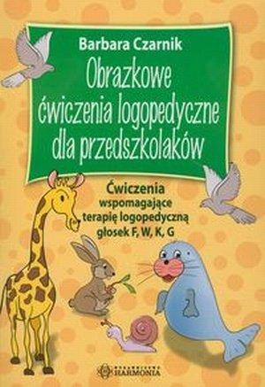 Obrazkowe ćwiczenia logopedyczne dla przedszkolaków Ćwiczenia wspomagające terapię logopedyczną głosek F, W, K, G