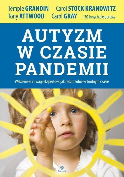 Autyzm w czasie pandemii Wskazówki i uwagi ekspertów, jak radzić sobie w trudnym czasie