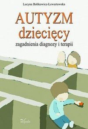 Autyzm dziecięcy Zagadnienia diagnozy i terapii