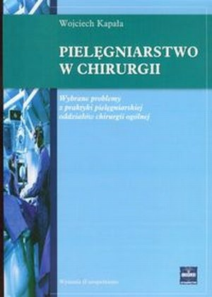 Pielęgniarstwo w chirurgii /Czelej