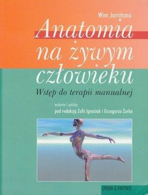 Anatomia na żywym człowieku Wstęp do terapii manualnej