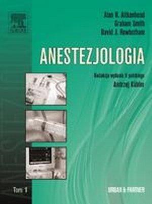 Anestezjologia. Tom 1