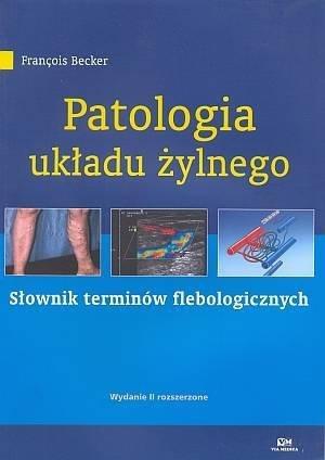Patologia układu żylnego Słownik terminów flebologicznych