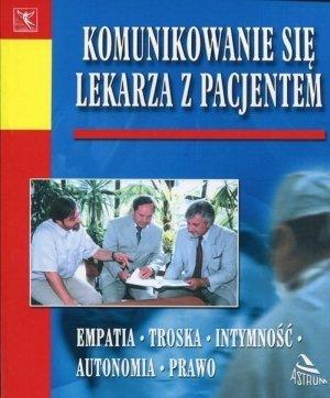 Komunikowanie się lekarza z pacjentem Empatia Troska Intymność Autonomia Prawo