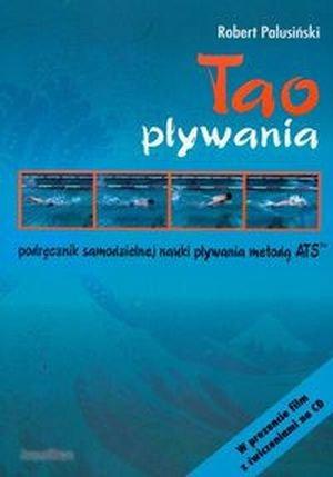 Tao pływania Podręcznik samodzielnej nauki pływania metodą ATS