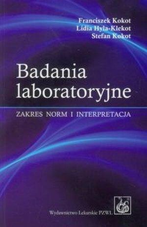 Badania laboratoryjne Zakres norm i interpretacja