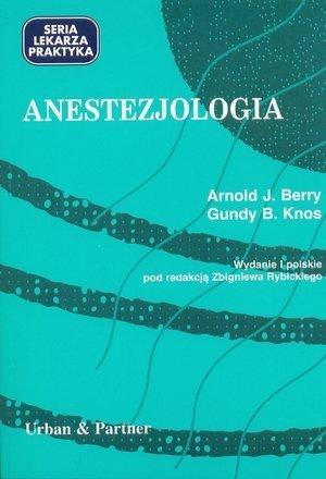 Anestezjologia. Seria Lekarza Praktyka