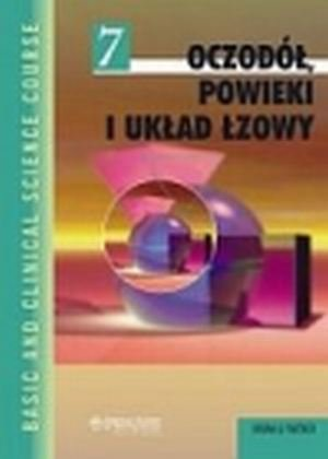 Oczodół powieki i układ łzowy Seria Basic and Clinical Science Course (BCSC 7)