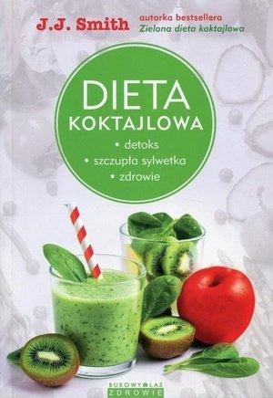 Dieta koktajlowa Detoks szczupła sylwetka zdrowie
