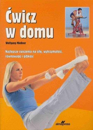Ćwicz w domu Najlepsze ćwiczenia na siłę wytrzymałość równowagę i gibkość