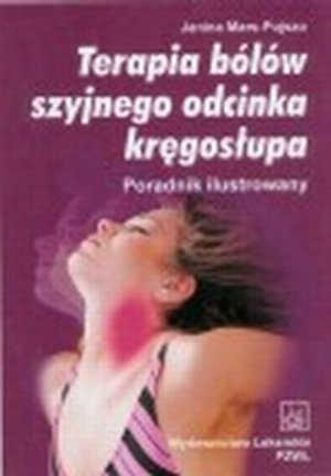 Terapia bólów szyjnego odcinka kręgosłupa. Poradnik ilustrowany