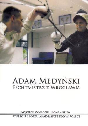 Adam Medyński Fechmistrz z Wrocławia