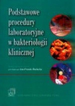 Podstawowe procedury laboratoryjne w bakteriologii klinicznej