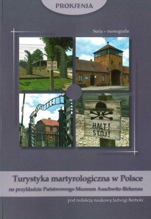 Turystyka martyrologiczna w Polsce na przykładzie Państwowego Muzeum Auschwitz-Birkenau