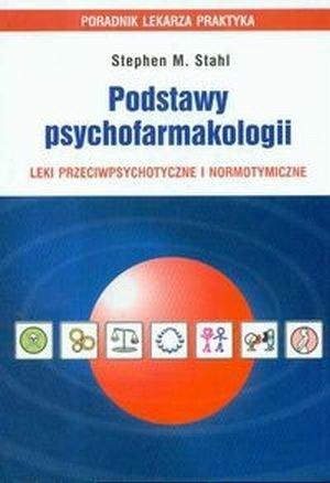 Podstawy psychofarmakologii Leki przeciwpsychotyczne i normotymiczne