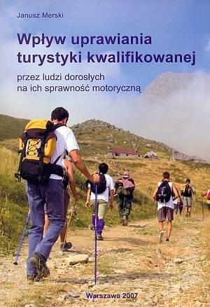 Wpływ uprawiania turystyki kwalifikowanej przez ludzi dorosłych na ich sprawność motoryczną