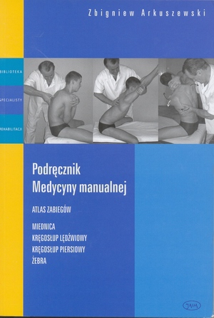 Podręcznik medycyny manualnej Atlas zabiegów miednica kręgosłup lędźwiowy kręgosłup piersiowy żebra