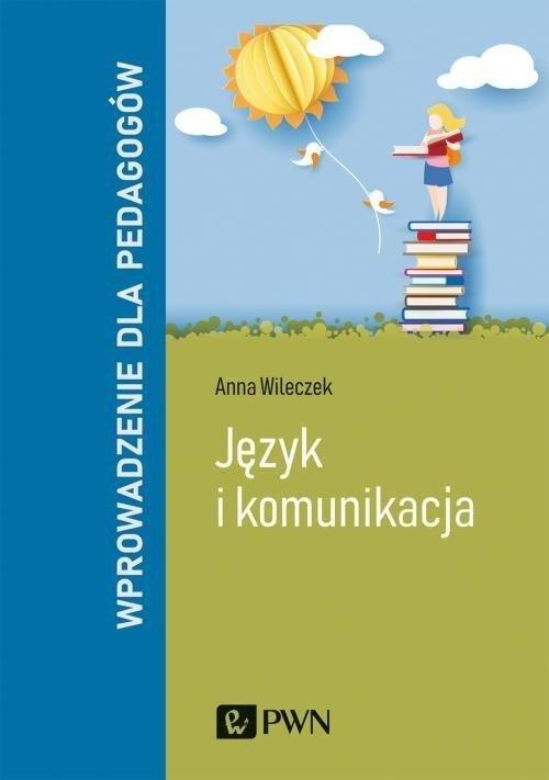 Język i komunikacja Wprowadzenie dla pedagogów
