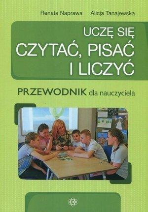 Uczę się czytać pisać i liczyć Przewodnik dla nauczyciela