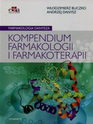Farmakologia Danysza Kompendium farmakologii i farmakoterapii