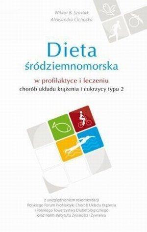 Dieta Srodziemnomorska W Profilaktyce I Leczeniu Chorob Ukladu Krazenia I Cukrzycy Typu 2